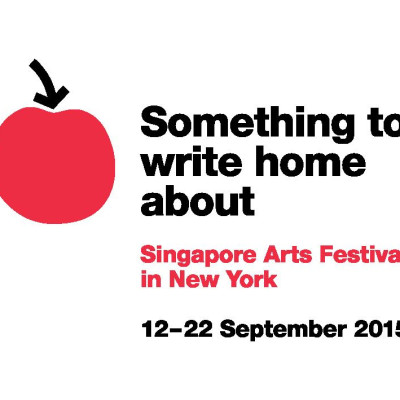 Something To Write Home About: Singapore Arts Festival in New York 12 - 22 September 2015