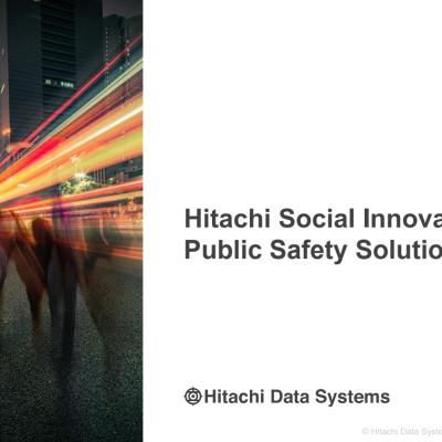 Hitachi Social Innovation: Public Safety Solutions