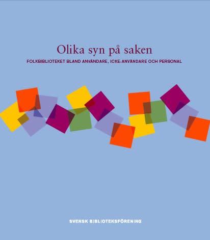 Ny rapport från Svensk Biblioteksförening om användare och icke-användares syn på bibliotek