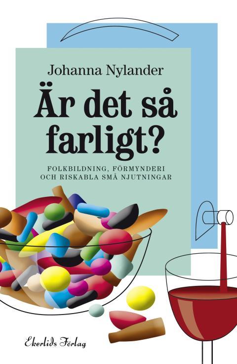 """Ny bok: """"Är det så farligt?"""" av Johanna Nylander"""