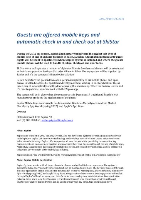 Guests are offered mobile keys and automatic check ­in and check out at SkiStar