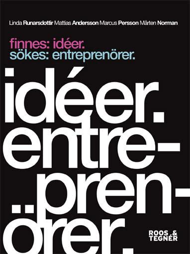 Finnes: idéer. Sökes: entreprenörer.