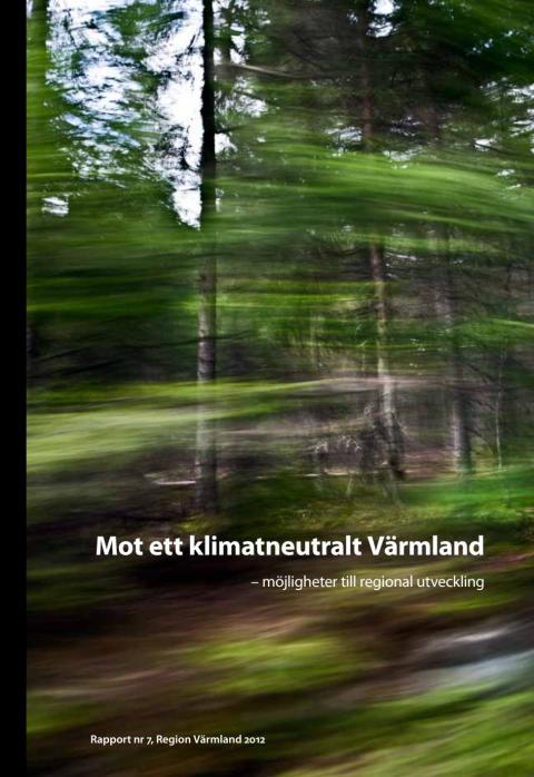 Rapport: Mot ett klimatneutralt Värmland - möjligheter till regional utveckling