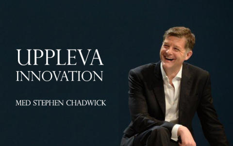 Stephen Chadwick - Uppleva Innovation - del 1