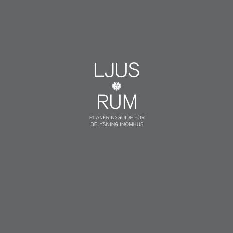Ljus & Rum, innehållsrik guide för belysningsplanering - nu kompletterad med ett omfattande energiavsnitt