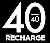 Recharge 40 | 40
