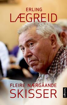 Ny bok: Fleire nærgåande skisser frå Erling Lægreid