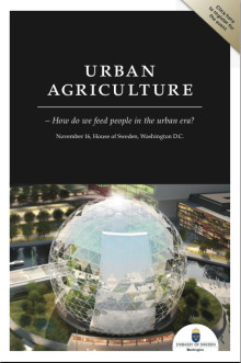 "Press Invitation - Seminar at House of Sweden November 16: ""The Urban Agriculture Summit - How do we feed people in the urban era?"""