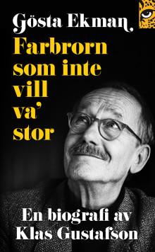 Farbrorn som inte vill va' stor – Biografi om Gösta Ekman nu i pocket