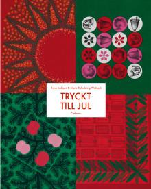"""""""Tryckt till jul"""" Tryckta jultextilier - formskatt visas i bokform och utställning"""