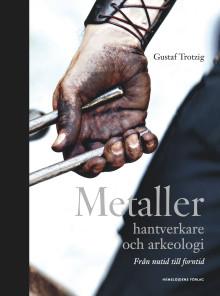 Metaller, hantverkare och arkeologi