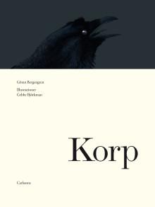 """""""Så oförutsägbar, så uppfinningsrik, så vacker!"""" Ny bok: Korp"""