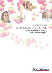 Bemanningsmarknaden blir allt mer komplex - Årsrapport 2013