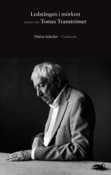 Ny bok: Ledstången i mörkret – Texter om Tomas Tranströmer