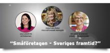 """Pressinbjudan: """"Småföretagen – Sveriges framtid?"""""""