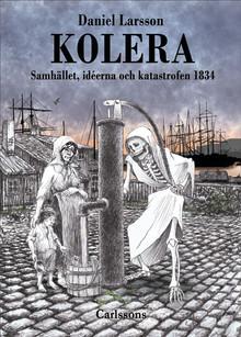 """Ny bok: """"Kolera - Samhället, idéerna och katastrofen 1834"""""""