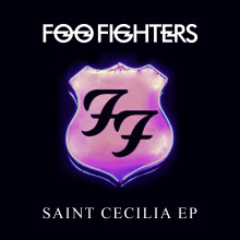 FOO FIGHTERS SAINT CECILIA EP AVAILABLE NOW AT FOOFIGHTERS.COM!