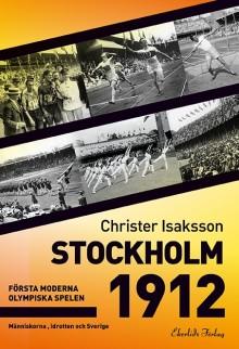Stockholm 1912. Ny bok om de första moderna olympiska spelen.