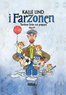 I Farzonen - Tankar från en pappa. En bok fylld av humor, värme och en stor dos igenkänning för alla föräldrar.