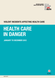 Rapport: Violent incidents affecting health care - Health care in danger January to December 2012