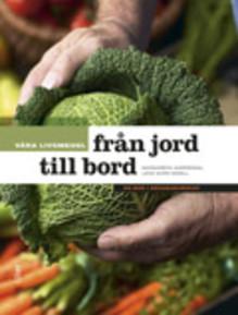 Våra livsmedel från jord till bord