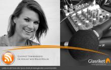Nu startar Glasrikets Sommarradio –  en podcast med Malin Wollin!