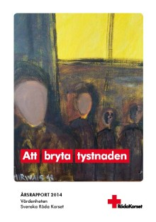 Att bryta tystnaden – Svenska Röda Korsets arbete mot tortyr 2014