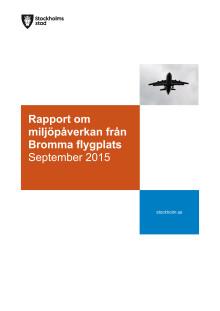 151020 RAPPORT Bromma flygplats miljöpåverkan Rapport från miljöförvaltningen (Plan och miljö)