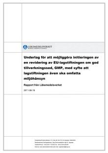 Underlag för att möjliggöra initieringen av en revidering av EU-lagstiftningen om god tillverkningssed, GMP, med syfte att lagstiftningen även ska omfatta miljöhänsyn