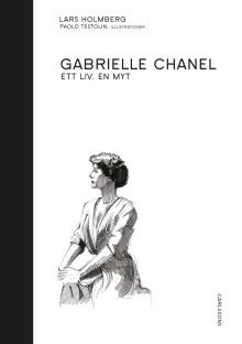 """Annorlunda bild av mytomspunna Coco Chanel. """"Gabrielle Chanel: ett liv, en myt""""."""