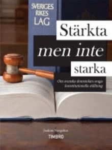 Timbro lanserar ny debattbok: Stärkta men inte starka. Om svenska domstolars svaga konstitutionella ställning