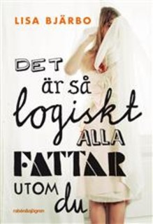 """Lisa Bjärbo gör träffsäker romandebut med """"Det är så logiskt, alla fattar utom du"""""""