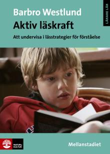 Aktiv läskraft – Ny bok om läsförståelse i mellanstadiet
