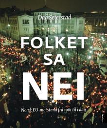 """Lansering av """"Folket sa nei. Norsk EU-motstand frå 1961 til i dag"""" 25.11."""