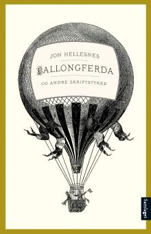 """Jon Hellesnes """"Ballongferda og andre skriftstykke"""" - lansering 21.4."""