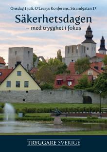 Stiftelsen Tryggare Sverige  med samarbetspartners bjuder in till konferens i Almedalen onsdag 1 juli, O'Learys Konferens, Strandgatan 13. Säkerhetsdagen - med trygghets i fokus