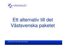 Alternativ till det Västsvenska paketet