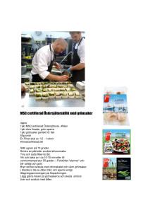 Recept från matseminariet 11 april 2012 - MSC-certifierad torskfilé med grönsaker och Ärtgazpacho