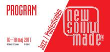 Program för New Sound Made, festival för jazz och pop i Stockholm 16-18 maj 2011