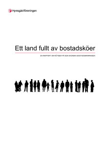 Ny rapport från Hyresgästföreningen: Ett land fullt av bostadsköer