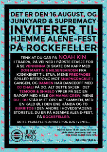 JUNKYARD & SUPREMACY HJEMME ALENE FEST 16 AUGUST PÅ ROCKEFELLER.