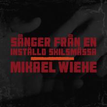 Mikael Wiehe och skilsmässan som inte blev av
