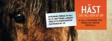 Inbjudan till pressvisning och invigning av utställningen Häst - säg mej vem du är! på Bohusläns museum.