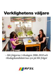 Verklighetens väljare - hbt-frågorna i riksdagen 2006-2010 och riksdagskandidaternas syn på hbt-frågor - UPPDATERAD