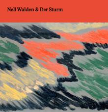 Nell Walden & Der Sturm - ny bok och utställning på Mjellby Konstmuseum öppnar på Kristi himmelfärds dag