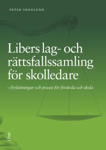Libers lag- och rättfsallssamling för skolledare - författningar och praxis för förskola och skola