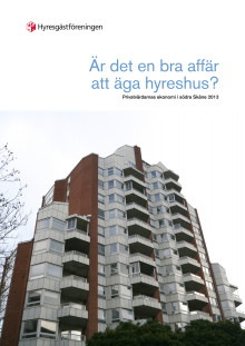 Fastighetsägarnas vinster: Är det en bra affär att äga hyreshus? Privatvärdarnas ekonomi i södra Skåne 2013