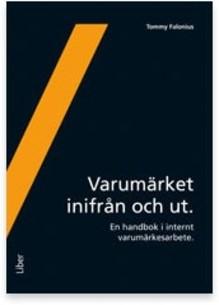 Varumärket inifrån och ut - Årets marknadsföringsbok 2010