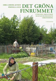 """""""Det gröna finrummet"""" - etnicitet, friluftsliv och naturumgängets urbanisering"""