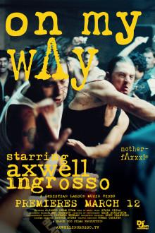 "Axwell Λ Ingrosso släpper episka videor till ""On My Way"" & ""Can't Hold Us Down"""